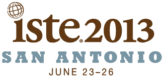 ISTE 2013 San Antonio, June 23-26